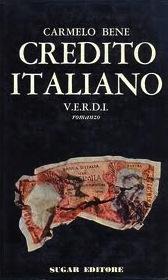 Credito italiano V.E.R.D.I. di Carmelo Bene – Prima edizione