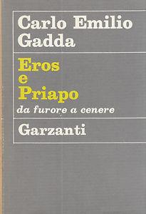 Eros e Priapo (da furore a cenere) di Carlo Emilio Gadda – Prima edizione
