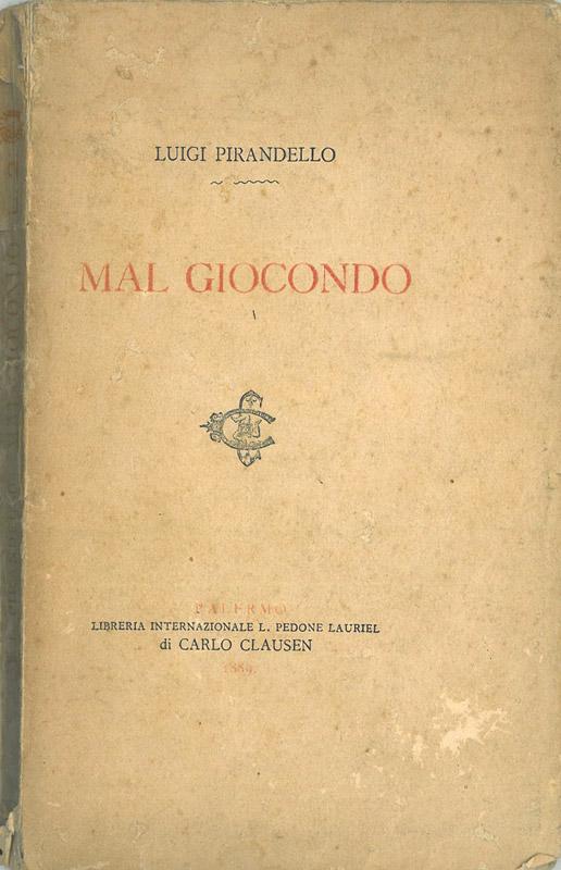 Mal giocondo – Opera prima di Luigi Pirandello edita a Palermo
