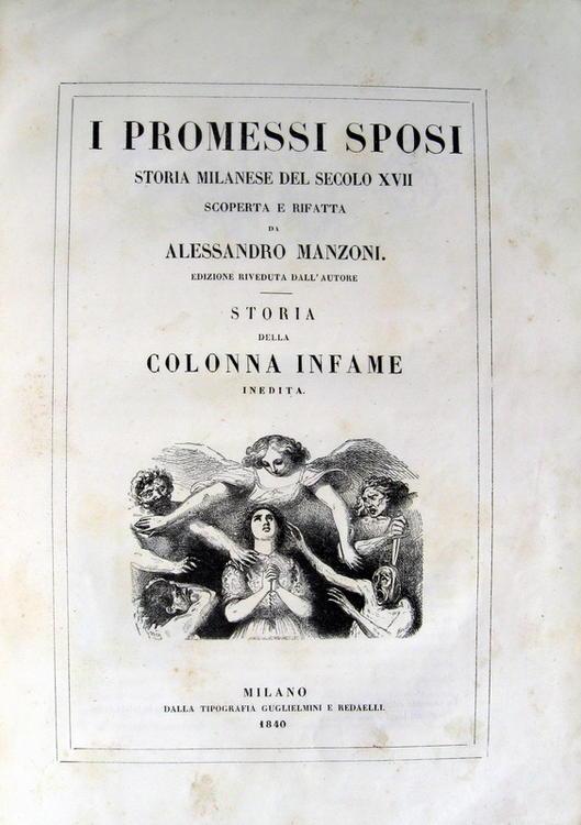 I promessi sposi / Storia della Colonna Infame di Alessandro Manzoni – Edizione 1840
