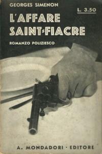 L'affare Saint-Fiacre (L'affaire Saint-Fiacre) di Georges Simenon – Prima edizione italiana