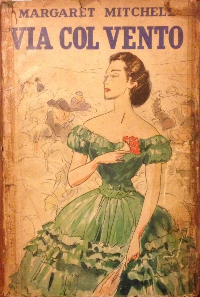 Via col vento  (Gone with the Wind) di Margaret Mitchell – Prima edizione italiana