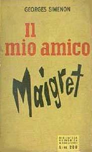 Il mio amico Maigret (Mon ami Maigret) – Prima edizione