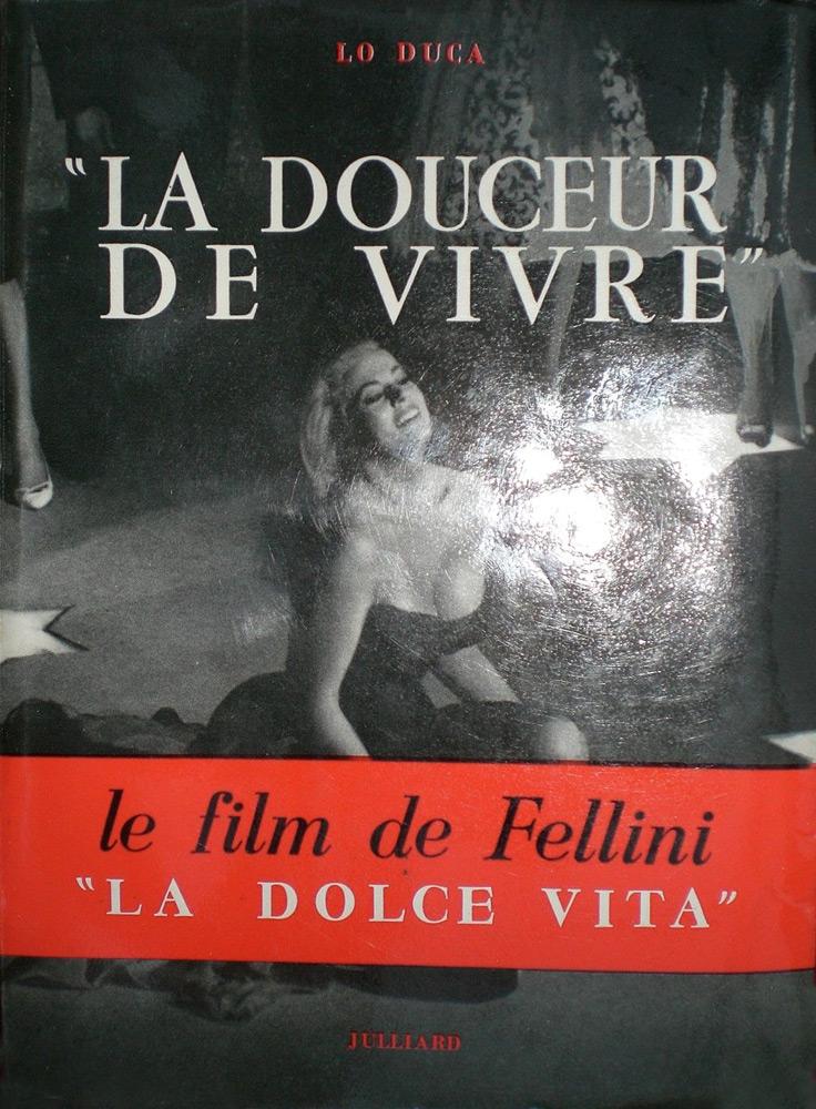 La douceur de vivre  (La dolce vita) di Lo Duca dal film di Federico Fellini – Romanzo francese