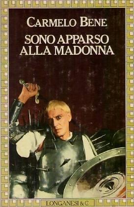 Sono apparso alla Madonna – Vie d'(H)eros(es) di Carmelo Bene – Prima edizione