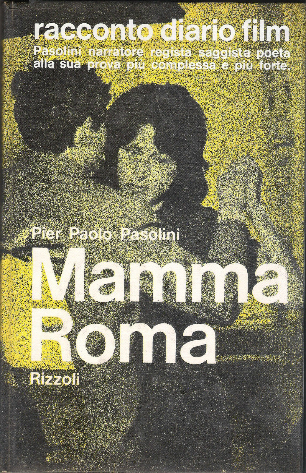 Mamma Roma di Pier Paolo Pasolini – Racconto  Diario  Film