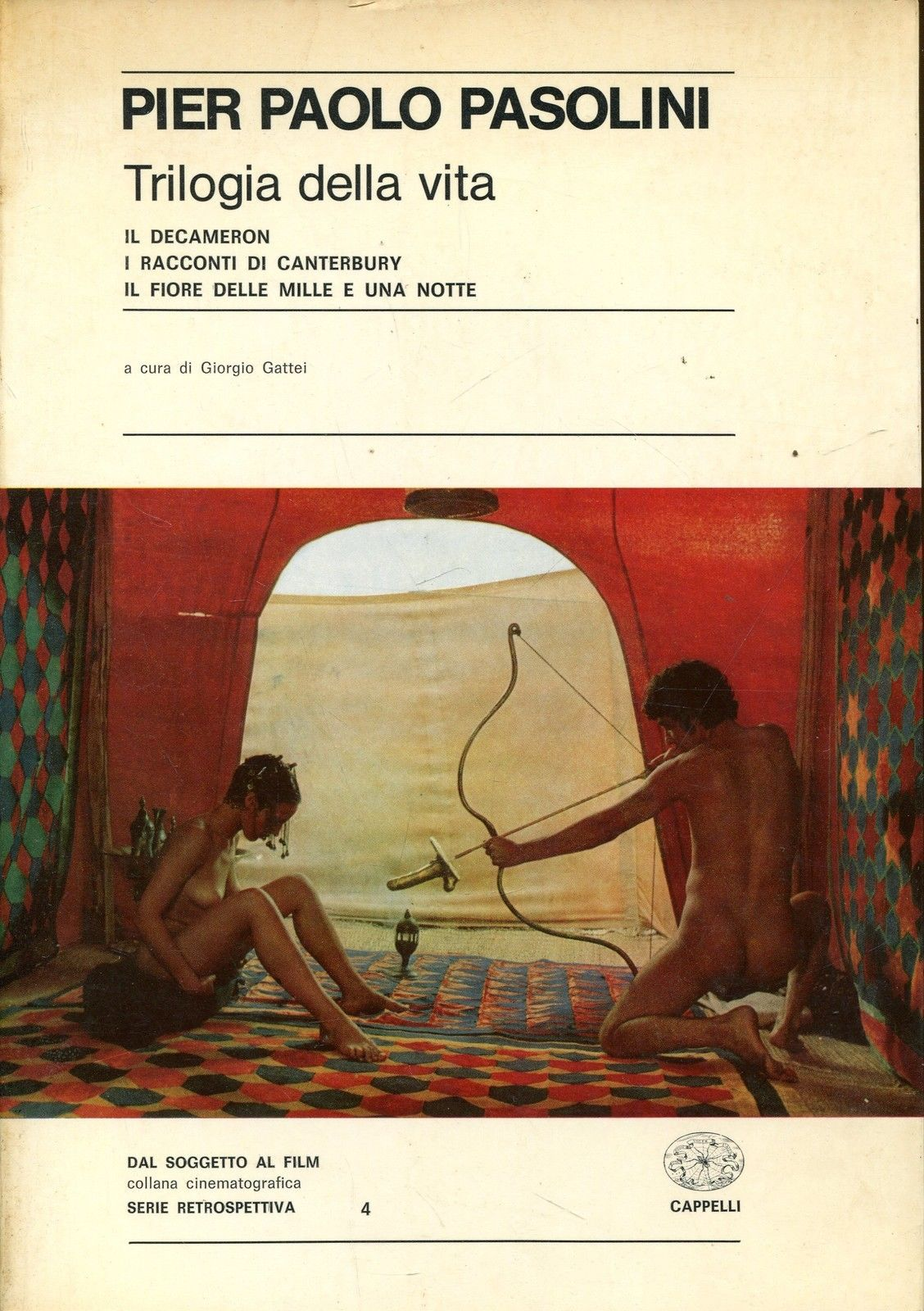 La trilogia della vita di Pier Paolo Pasolini : Decameron / I racconti di Canterbury / Il fiore delle Mille e una notte – Sceneggiature
