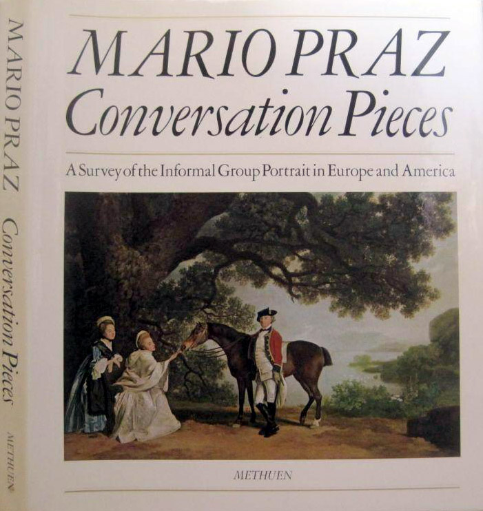 Conversation Pieces – A Survey of the Informal Group Portrait in Europe and America / Scene di conversazione di Mario Praz – Prima edizione inglese 1971