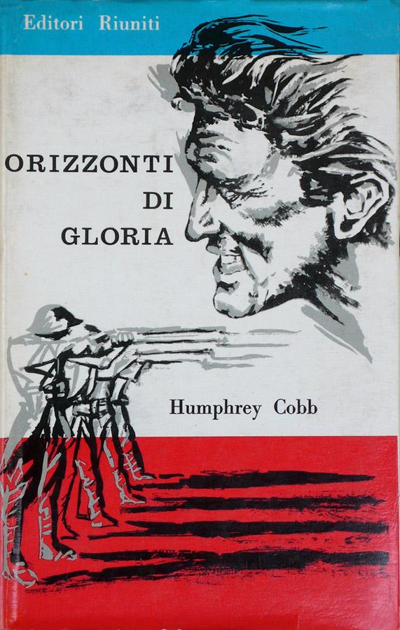 Orizzonti di gloria (Paths of Glory) – Romanzo – Prima edizione italiana