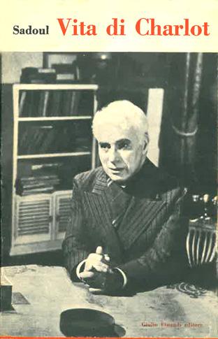 Vita di Charlot  (Vie de Charlot) di Sadoul – Prima edizione italiana