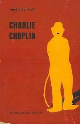 Charlie Chaplin – Biografia di Theodore Huff – Prima edizione italiana