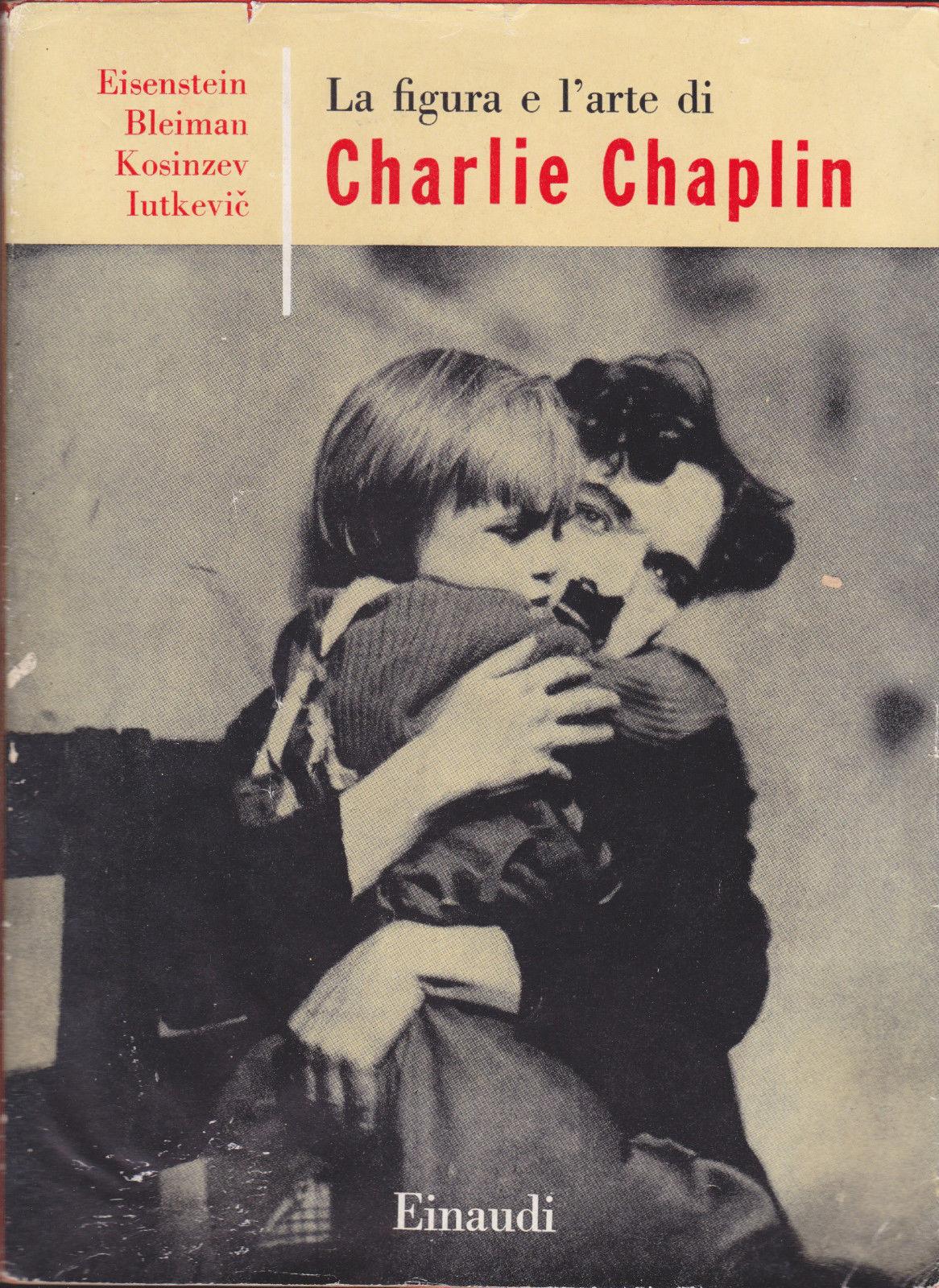 La figura e l'arte di Charlie Chaplin – Edizione Einaudi 1955