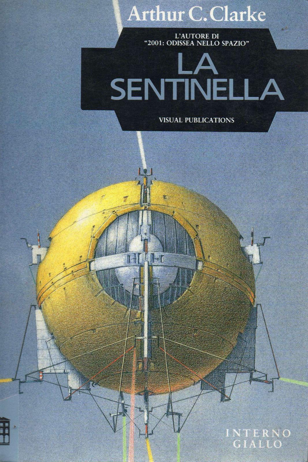 La Sentinella e altri racconti di A.C.Clarke illustrati da Lebbeus Woods – Prima edizione italiana