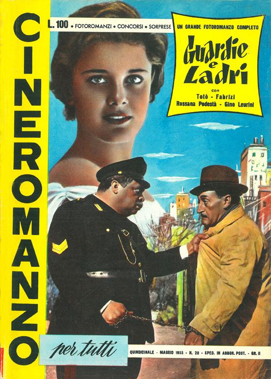 """Guardie e ladri di Steno & Monicelli con Totò e Aldo Fabrizi – Cineromanzo completo in """"Cineromanzo per tutti"""", Anno II, n.20, maggio 1955  (In Gallery il cineromanzo integrale)"""