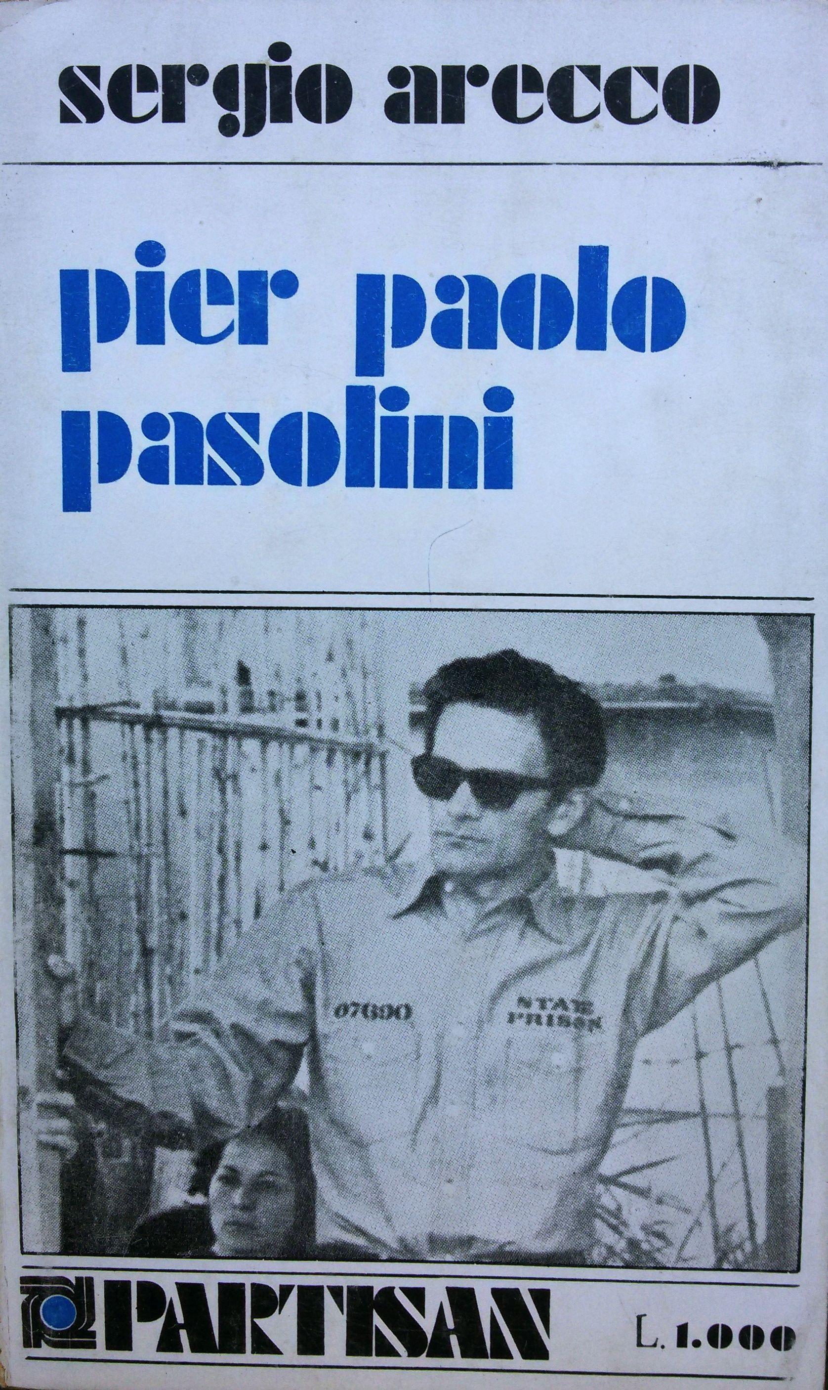 Pier Paolo Pasolini di Sergio Arecco (In appendice: Conversazione con Pier Paolo Pasolini) – Prima edizione