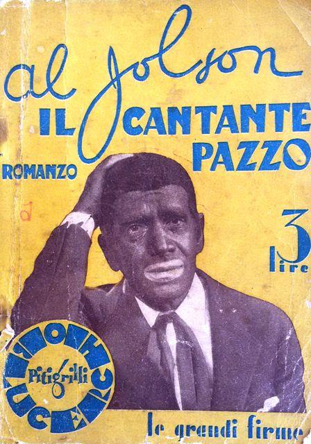 """Il cantante pazzo di Al Jolson – Romanzo tratto dal film """"The Singing Fool"""" (""""Il cantante pazzo""""), 1928, di Lloyd Bacon con Al Jolson"""