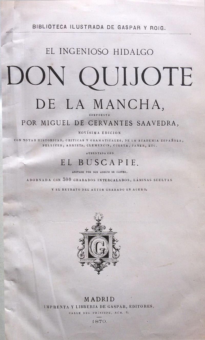 El ingenioso hidalgo Don Quijote de la Mancha di Miguel de Cervantes Saavedra (aumentada con El Buscapie) – Edizione Biblioteca Ilustrada de Gaspar y Roig, Madrid 1879