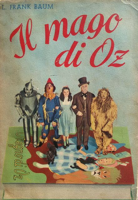 "Il mago di Oz di L.Frank Baum – Cinelibro S.A.S. del 1950 illustrato con immagini del film ""The Wizard of Oz"" (1939) di Victor Fleming"