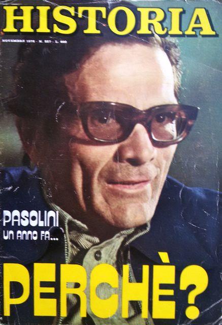 """Pier Paolo Pasolini un anno fa: perché?, in """"Historia"""", anno XX, n. 227, novembre 1976"""