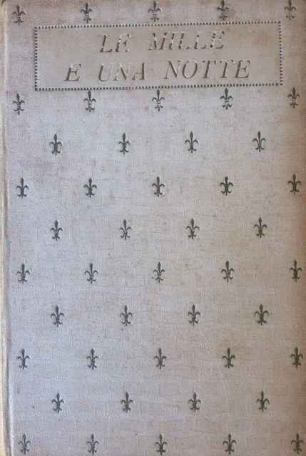 Le mille e una notte con illustrazioni e fregi di Duilio Cambellotti – 2 volumi / Istituto Editoriale Italiano 1913