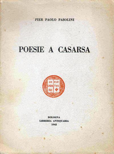 Poesie a Casarsa di Pier Paolo Pasolini – Prima edizione 1942