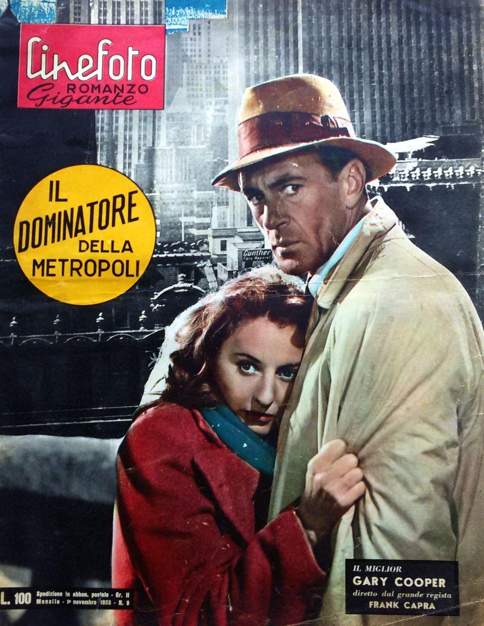 """Il dominatore della metropoli – Cineromanzo a fumetti dal film """"Meet John Doe"""" (""""Arriva John Doe"""" o """"I dominatori della metropoli""""), 1941 di Frank Capra, in Cinefotoromanzo Gigante, n.9, 1 novembre 1955"""