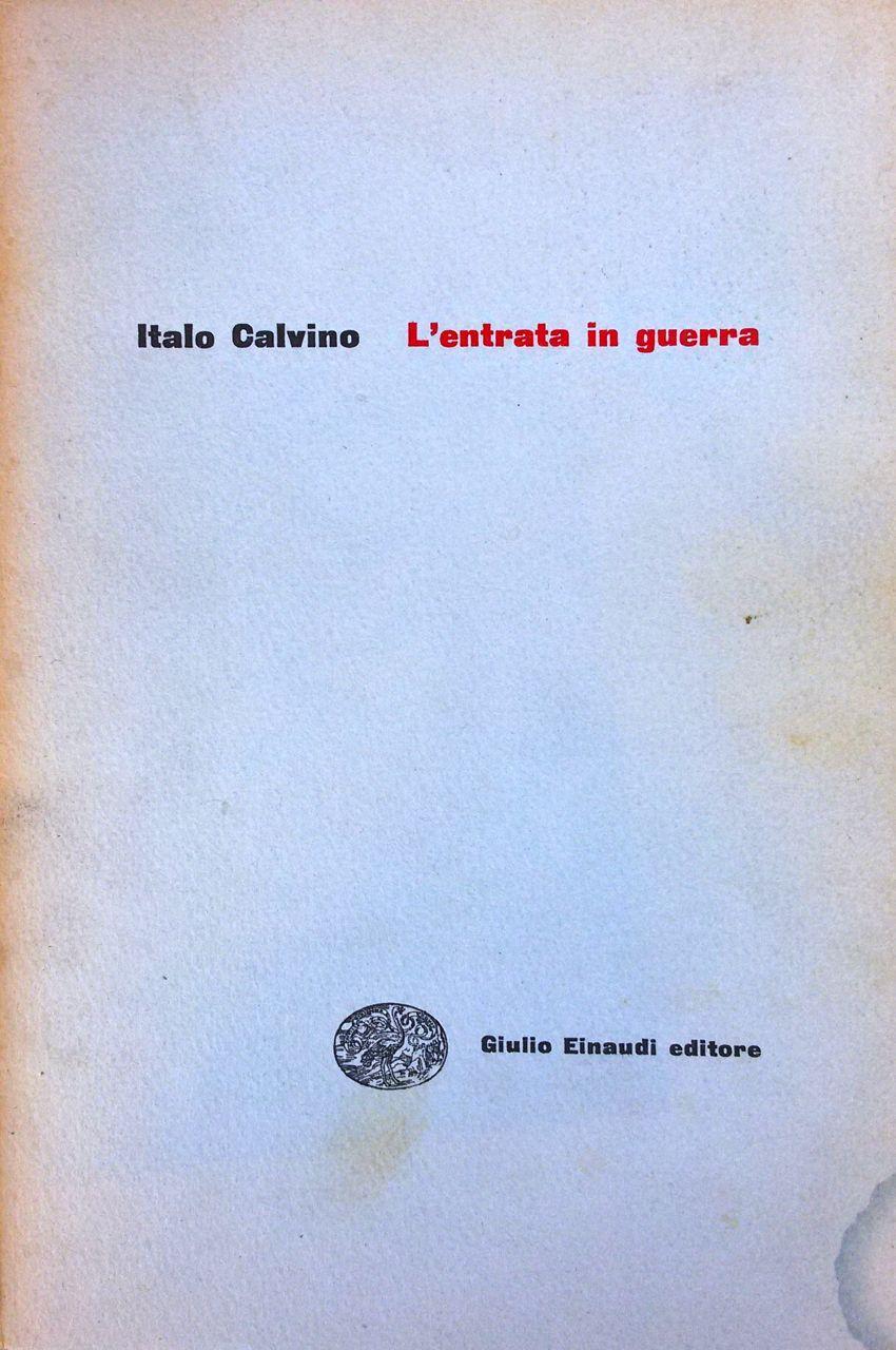 L'entrata in guerra. Racconti di Italo Calvino – Prima edizione Einaudi 1954