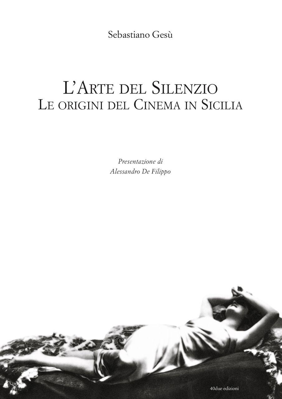 Pionieri e celluloide, così la Sicilia scoprì il cinema