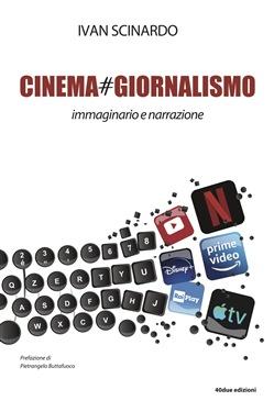 Cinema e giornalismo. Un'avventura siciliana in 250 filmografie – Il saggio di Ivan Scinardo pubblicato dalla 40due Edizioni
