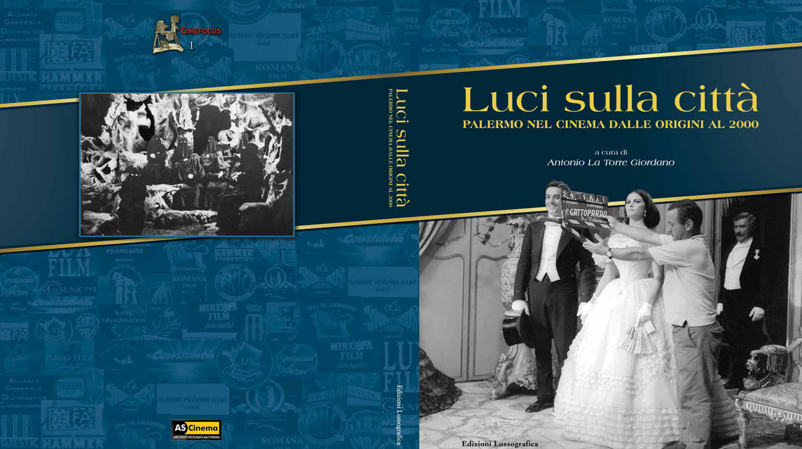 """Ciak, Palermo. La città racconta un secolo di film, su """"Luci sulla città – Palermo nel cinema dalle origini al 2000″, edizioni Lussografica"""